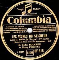 78 Tours - Columbia DF 615 - Victor BOUCHER Et Henry PRESTAT - LES VIGNES DU SEIGNEUR , Scène De L'ivresse 1e 2e Parties - 78 Rpm - Schellackplatten