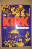PBJ/9 Hugo Pratt KIRK Il Rinnegato I Grandi Fumetti Mondadori I Ed.1975/CORTO MALTESE - Corto Maltese