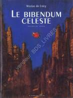 LE BIBENDUM CELESTE*TOME 1 *ANNEE  2003*(CARTONNE) - Bibendum Céleste, Le