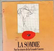 Brochure Avec Nombreuses Photos: La Somme, Sur Les Traces De La Grande Guerre Avec Une Carte IGN, 31 Pages - Histoire
