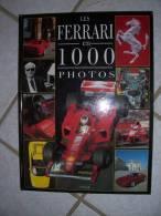 Livre Les FERRARI En 1000 Photos (janvier : 1999) - Car Racing - F1