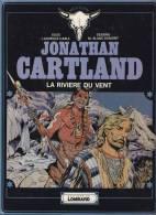 JONATHAN CARTLAND*La Rivière Du Vent* ANNEE 1979*LE LOMBARD-(Cartonné) ** E.0**. - Jonathan Cartland