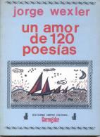 UN AMOR DE 120 POESIAS JORGE WEXLER EDICIONES CORREGIDOR 147 PAGINAS AÑO 1993 POESIA POETRY RARE - Poésie
