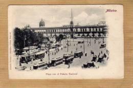 MEXICO 1900  PLAZA CON EL PALACIO NACIONAL MEXIQUE   EDIT   CIRC NON - Messico