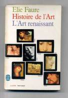 - HISTOIRE DE L'ART . L'ART RENAISSANT PAR  E. FAURE . LE LIVRE DE POCHE ILLUSTRE . 1971