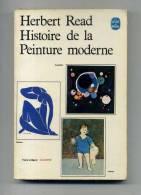 - HISTOIRE DE LA PEINTURE MODERNE PAR H. READ . LE LIVRE DE POCHE ILLUSTRE . 1965 - Art