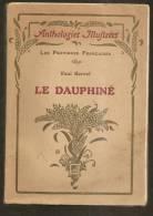 LE DAUPHINE PROVINCE FRANCAISE 26 DROME 05 HAUTES ALPES 38 ISERE PAR PAUL BERRET 1922 - Encyclopaedia