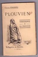 Plouvien ( Finistère ), Monographie De  La Paroisse, Par Le Chan. H. Pérennès, 112 Pp.  1942  ( Port Offert  ) - Non Classés