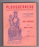 Plouguerneau ( Finistère ), Une Paroisse ...., Par Le Chan. H. Pérennès, 160 Pp.  1941  ( Port Offert  ) - Non Classés