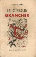 F.DARD - LE CIRQUE GRANCHER - EDITIONS DE SAVOIE  1947 - San Antonio