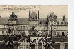 77- FONTAINEBLEAU- Le Roi D´Espagne,,,,8 Mai 1913 - Fontainebleau