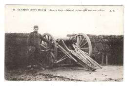 CPA: Militaria : 1914/18 : Nord 59 : Canon De 95 Sur Affût Dans Une Redoute ( Peu Commune ) - Guerre 1914-18