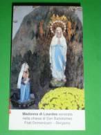 Madonna Di LOURDES  Nella Chiesa Di S.Bartolomeo Dei Frati Domenicani A BERGAMO - Santino Recente - Images Religieuses