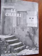 Revue LE CHARRI N°31 MAISONS PAYSANNES DES VOSGES - 2002 - Lorraine - Vosges