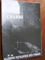 Revue LE CHARRI N°30 MAISONS PAYSANNES DES VOSGES - 2002 - Lorraine - Vosges