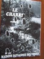 Revue LE CHARRI N°29 MAISONS PAYSANNES DES VOSGES - 2002 - Lorraine - Vosges