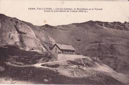 CPA * * VALLOIRES * * Col Du Galibier, Le Blockhaus Et Le Tunnel - Francia