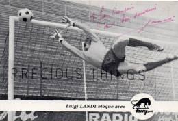 FOOTBALL  LUIGI LANDI  PHOTO   GARDIEN DE BUT  DEDICACE ORIGINALE - Autographes