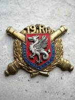 INSIGNE ARTILLERIE 19° RA  (Sans Attache) BON ETAT GENERAL Y.DELSART - Armée De Terre
