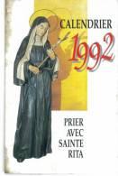 CALENDRIER 1992 PRIER AVEC SAINTE RITA - Tamaño Pequeño : 1991-00