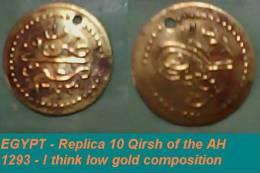 EGYPT - Replica 10 Qirsh Of The AH 1293 - - Tokens & Medals