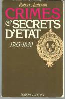 Robert AMBELAIN Crimes Et Secrets D'Etat 1785 - 1830 - Histoire