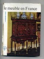 - LE MEUBLE EN FRANCE . LE LYS D'OR . P.U.F. 1962 - Mobili