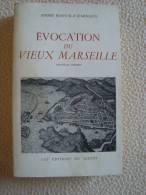1 Livre - EVOCATION DU VIEUX MARSEILLE - Etat Correct - Autres