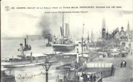 ANTWERPEN   1910  ANVERS  DEPART DE LA MALLE POUR LE CONGO BELGE  VERTREK VAN HET MAILSCHIP NAAR BELGISCHEN CONGO STAAT - Antwerpen