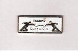 1 Pin´s Escrime Dunkerque épée Fleuret Fencing Sword - Schermen