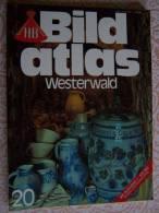 N° 20  HB BILD ATLAS - WESTERWALD - RV REISE Und VERKEHRSVERLAG - Revue Touristique En Allemand - Reizen En Ontspanning