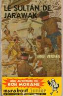 BOB MORANE...MARABOUT JUNIOR..N° .46..LE SULTAN DE JARAWAK...DIVERS TITRES A SUIVRE - Avontuur