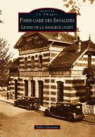 Mémoire En Images - Paris, Gare Des Invalides - Département De La Seine (75) - Didier Janssoone - Bücher & Kataloge