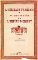 L'héritage Français Du Royaume De Grèce Et De L'Empire D'Orient, Par Louis DE NUSSAC, 1932 , Sur Les DE GEOUFFRE - Midi-Pyrénées