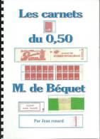 Les Carnets Du 0,50 M. De Béquet, Recueil En Couleur De 35 Pages.  Port Recommandé Compris - Carnets