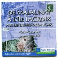 Collection Histoire D'agglo - Rouen (76) : De Malaunay à L'Ile Lacroix Par Les Lignes De La TCAR - Storia
