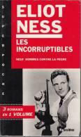 Super Poche 14 Eliot Ness Les I,corruptibles Integrale 3 Romans Tbe - Fleuve Noir