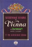 PROGRAMME BROCHURE DE SETTIMANE FESTIVE IN VIENNA TEATRO MUSICA ARTE SPORT 7-21 GIUGNO 1936 - Programmes