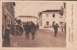 CERVIGNANO DEL FRIULI DALL´ITALIA REDENTA VIA 24 MAGGIO VG 1916 BEN CONSERVATA ORIGINALE D´EPOCA 100% - Udine