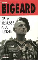 GENERAL BIGEARD MEMOIRES DE LA BROUSSE A JUNGLE GUERRE SAS INDOCHINE PARA TAP ALGERIE POLITIQUE - Livres