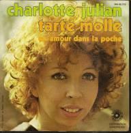 "45 Tours SP - CHARLOTTE JULIAN - SONOPRESSE 45110  "" TARTE MOLLE "" + 1 - Vinyles"
