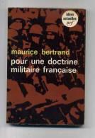 - POUR UNE DOCTRINE MILITAIRE FRANCAISE . PAR M. BERTRAND . IDEES NRF 1965 - Französisch