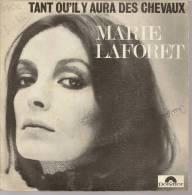 "45 Tours SP - MARIE LAFORET - POLYDOR 2056289  "" TANT QU'IL Y AURA DES CHEVAUX "" + 1 - Other - French Music"