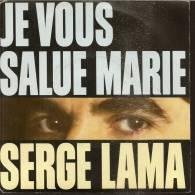 """45 Tours SP - SERGE LAMA  - PHILIPS 884677  """" JE VOUS SALUE MARIE """" +  1 - Vinyles"""
