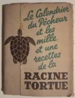 Ancien LIVRET Petit Livre Le Calendrier Du Pêcheur Recettes RACINE TORTUE Photos Poissons PUB - Pesca