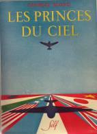 Aviation - Les Princes Du Ciel - Aviateur - Livres, BD, Revues