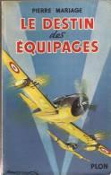 Aviation - Le Destin Des équipages - Aviateur - Livres, BD, Revues