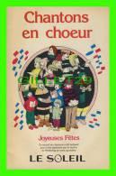 LIVRE - CHANTONS EN COEUR JOYEUSES FËTES, 84- LE SOLEIL,QUÉBEC - 48 PAGES - DIMENSION  26X17 Cm - 22 CHANSONS & MUSIQUES - Musique