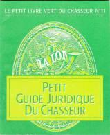 PETIT LIVRE VERT DU CHASSEUR N°11 1988 - GUIDE JURIDIQUE - CHASSE HUNTING - Vieux Papiers