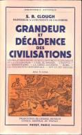LIVRES - GRANDEUR ET DECADENCE DES CIVILISATIONS - SHEPARD B. CLOUGH - EDITEUR PAYOT - 1954 - History